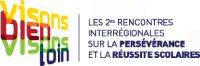 2es Rencontres interregionales sur la perseverance et la reussite scolaires