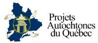 Projets Autochtones du Québec (PAQ)