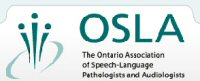 Ontario Association of Speech-Language Pathologists and Audiologists (OSLA)