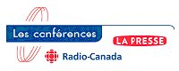 Les conférences La Presse / Radio-Canada