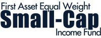 First Asset Equal Weight Small-Cap Income Fund