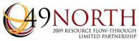 49 North 2009 Resource Flow-Through Limited Partnership