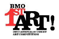 BMO 1st Art! Invitational Student Art Competition