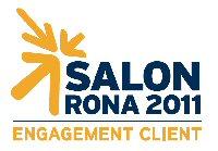 Salon RONA 2011 - Engagement Client