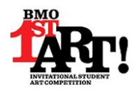 BMO 1st Art! Invitational Student Art Competition