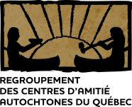 Regroupement des centres d'amitié autochtones du Québec (RCAAQ)