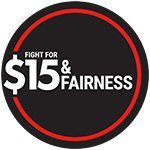 Fight for $15 & Fairness